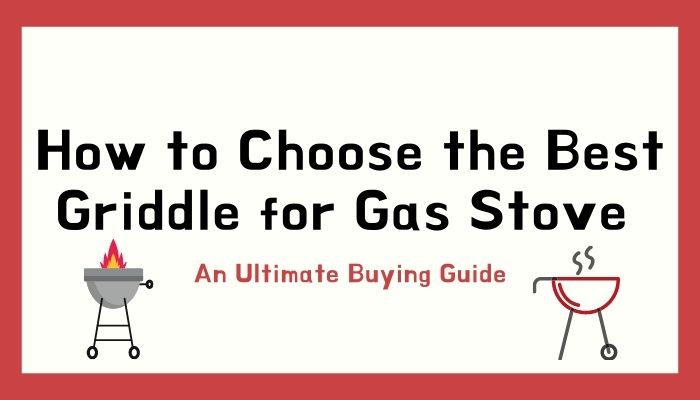 How to Choose the Best Griddle for Gas Stove