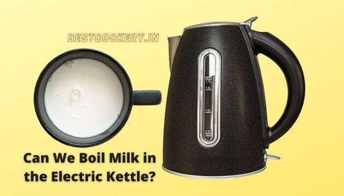 Can we boil milk in the electric kettle
