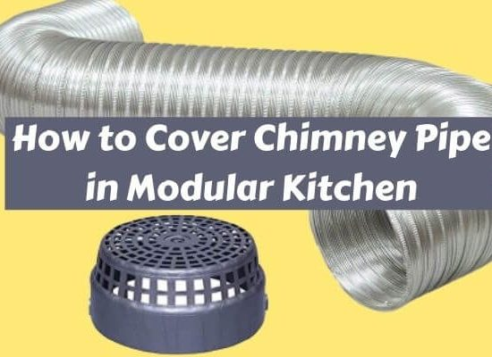 How to Cover Chimney Pipe in Modular Kitchen